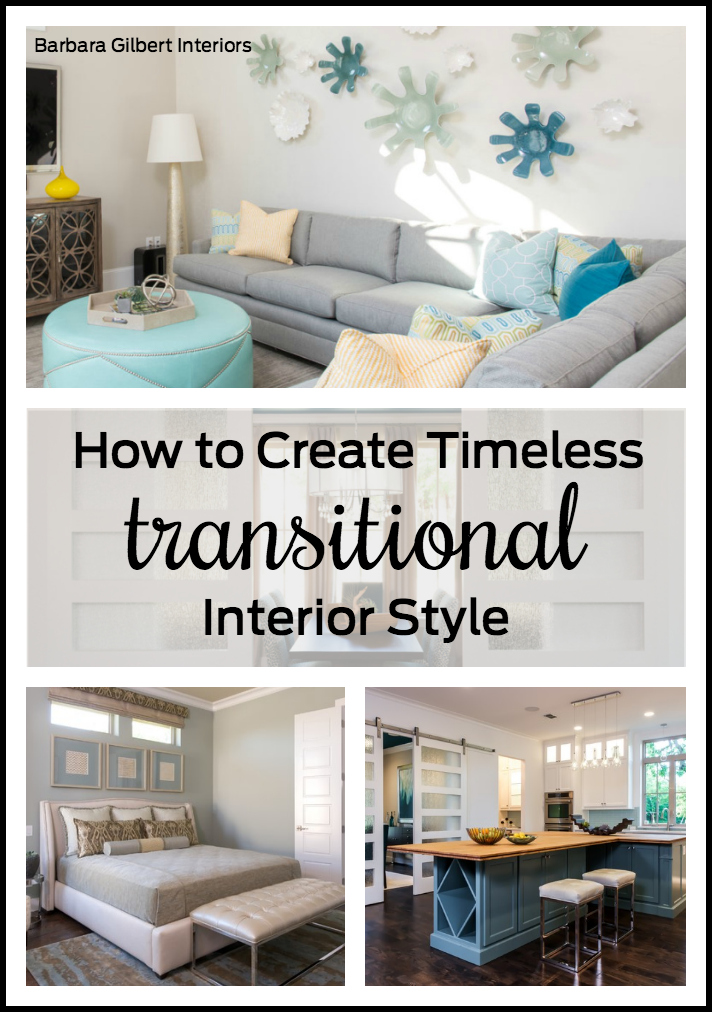 How to Create Timeless, Transitional Style | Barbara Gilbert Interiors