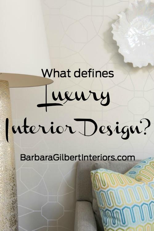 What Defines Luxury Interior Design? | Interior Design Dallas | Barbara Gilbert Interiors